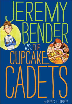 Jeremy Bender vs. the Cupcake Cadets by Eric Luper
